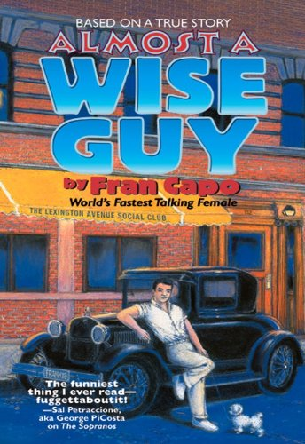 Almost a Wise Guy: Based on a True Story