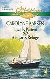 Love Is Patient; A Heart's Refuge, Carolyne Aarsen, 0373651368