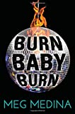"""Burn Baby Burn"" av Meg Medina"