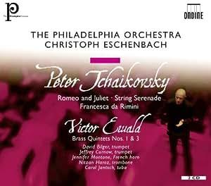 Tchaikovsky: Romeo & Juliet; String Serenade; Francesca Da Rimini / Ewald: Brass Quintets Nos. 1 & 3