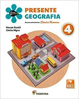aecafd8a8 Projeto Presente. Geografia. 4º Ano  Neuza Guelli  9788516114411 ...