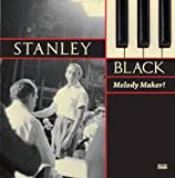 Stanley Black - The Melody Maker