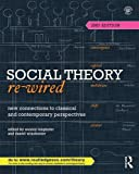 Social Theory Re-Wired 2nd Edition
