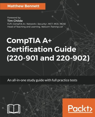 Comptia A  Certification Guide  220 901 And 220 902   An All In One Study Guide With Full Practice Tests