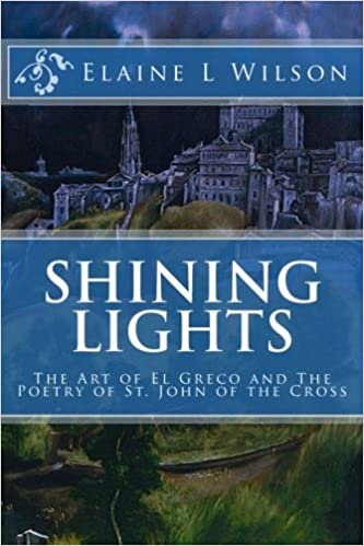 Book Shining Lights: The Art of El Greco and The Poetry of St. John of the Cross: Volume 7 (The Art of God's Messages)