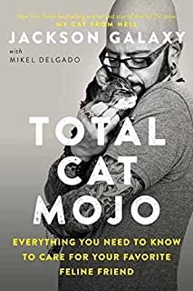 Book Cover: Total Cat Mojo: The Ultimate Guide to Life with Your Cat