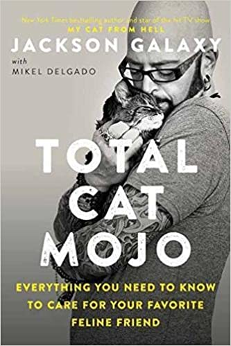 Book Total Cat Mojo: The Ultimate Guide to Life with Your Cat