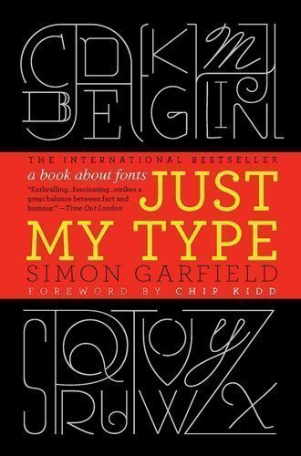 Download By Simon Garfield: Just My Type: A Book About Fonts ebook