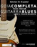 img - for Gu a completa para tocar guitarra blues: Libro 2: Fraseo mel dico (Spanish Edition) book / textbook / text book