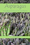 Asparagus: Its Culture For Home Use and For Market