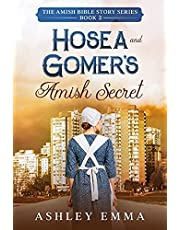 Hosea and Gomer's Amish Secret (a family saga) (The Amish Bible Story Series Book 2)