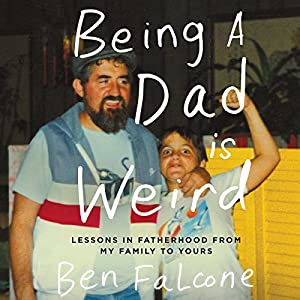 Being a Dad Is Weird Audiobook
