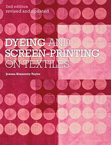 Dyeing and Screen-Printing on Textiles: Revised and ()
