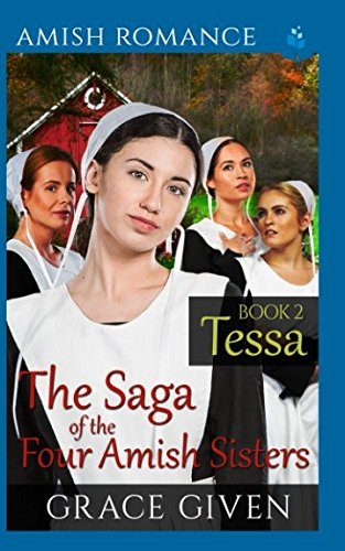 Books : AMISH ROMANCE: Tessa (The Saga of the Four Amish Sisters)