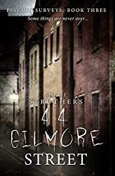 Psychic Surveys Book Three: 44 Gilmore Street - A Supernatural Thriller