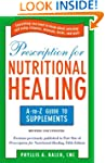 Prescription for Nutritional Healing:...