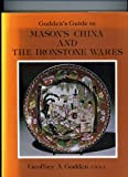 Godden's Guide to Mason's China and Ironstone Wares, Geoffrey A. Godden, 0902028863