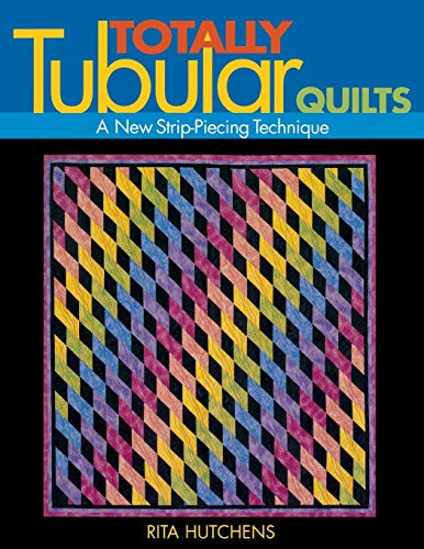 Piecing Strip - Totally Tubular Quilts