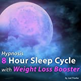 Hypnosis 8 Hour Sleep Cycle with Weight Loss Booster: The Sleep Learning System