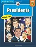 Skills for Scholars: Presidents, Grade 4, Carson-Dellosa Publishing Staff, 0768235340