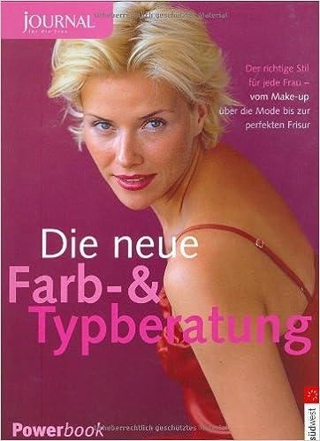 19470be66bc407 journal für die Frau  Die neue Farb- und Typberatung. Der richtige Stil für  jede Frau - vom Make-up über die Mode bis zur perfekten Frisur  Amazon.de   ...
