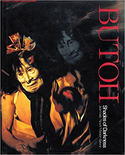 Butoh: Shades of Darkness