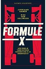 Formule X: hoe zorg je voor extreme versnelling in je organisatie (Dutch Edition) Hardcover