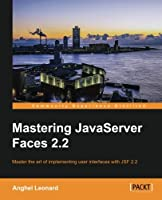 Mastering JavaServer Faces 2.2 Front Cover