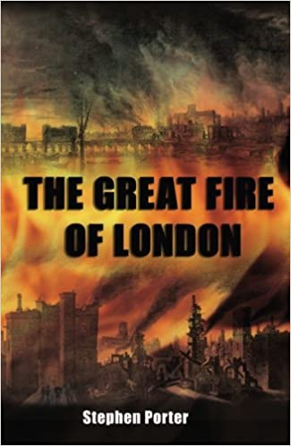 The Great Fire Of London Stephen Porter 9780752450254 Amazon