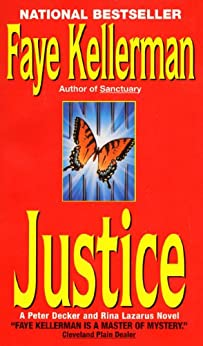 Justice: A Decker/Lazarus Novel (Peter Decker and Rina Lazarus Series Book 8) by [Kellerman, Faye]