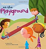 img - for Manners on the Playground (Way To Be!: Manners) book / textbook / text book