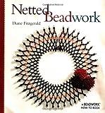 Netted Beadwork (Beadwork How-To)