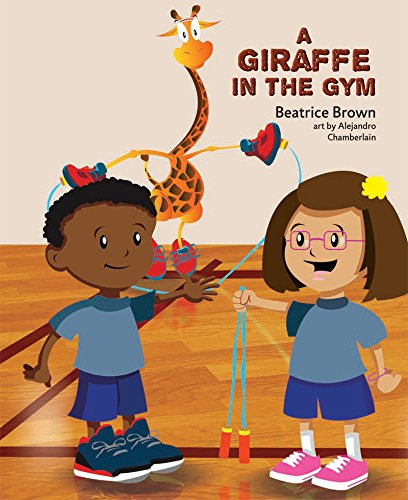 A Giraffe in the Gym - Beatrice Brown