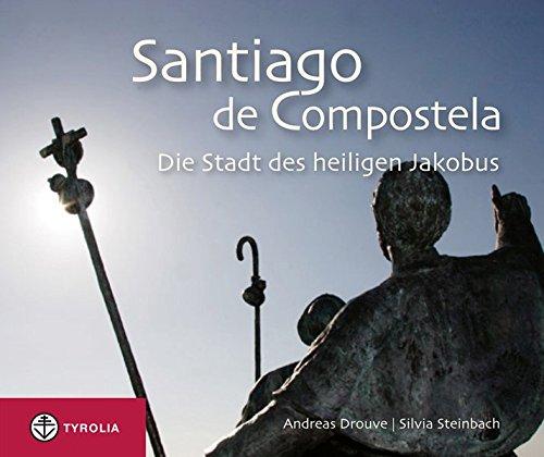 Santiago de Compostela: Die Stadt des heiligen Jakobus
