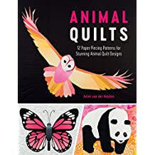 Animal Quilts: 12 Paper Piecing Patterns for Stunning Animal Quilt Designs
