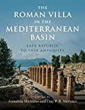 The Roman Villa in the Mediterranean Basin: Late Republic to Late Antiquity