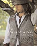 img - for Classic Knits for Men: 27 Plus Original Handknit Designs with Rowan Yarns book / textbook / text book