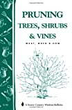 Pruning Trees, Shrubs and Vines, S. Smith and Garden Way Publishing Editors, 0882662295