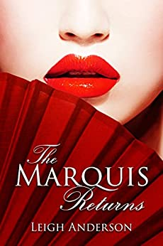The Marquis Returns: An Erotic Tale From Ancient China (The Lotus and the Phoenix Book 2) by [Anderson, Leigh]