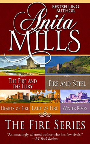 (The Fire Series: The Fire and the Fury, Fire and Steel, Hearts of Fire, Lady of Fire, and Winter Roses )