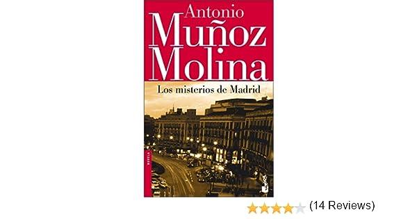 Los misterios de Madrid Biblioteca Antonio Muñoz Molina: Amazon.es: Muñoz Molina, Antonio: Libros