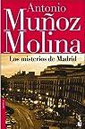 Los misterios de Madrid par Antonio Muñoz Molina