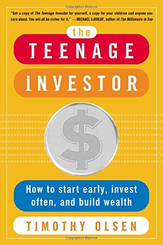The Teenage Investor : How to Start Early, Invest Often & Build Wealth by McGraw-Hill Education