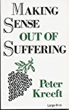Making Sense Out of Suffering, Kreeft, Peter, 0802725961