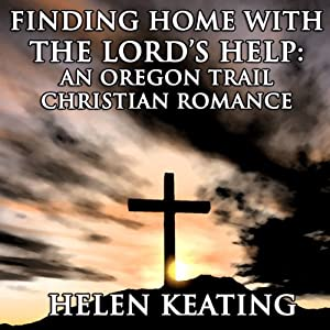 Finding Home with the Lord's Help Audiobook