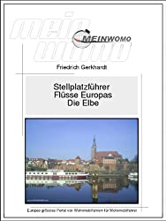 MeinWomo Stellplatzführer: Die Elbe von der Quelle bis zur Mündung: 3. überarbeitete und erweiterte Auflage, Februar 2015 (German Edition)