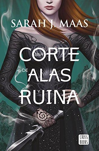 Una corte de alas y ruina (Edición española) (Spanish Edition) by [Maas, Sarah J.]