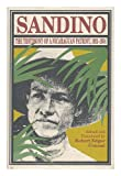 Sandino : The Testimony of a Nicaraguan Patriot, 1921-1934: Based on the Spanish Edition by Sergio Ramirez, , 0691078483