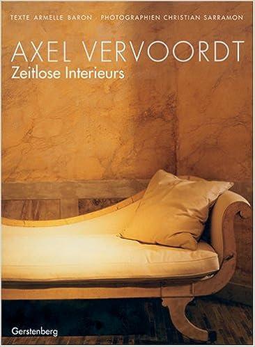 Zeitlose Interieurs: Amazon.de: Axel Vervoordt, Gisela Sturm: Bücher