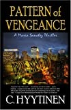 Front cover for the book Pattern of Vengeance (Maria Sanchez Thriller) by C. Hyytinen
